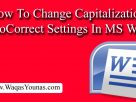 How To Change Capitalization AutoCorrect Settings In MS Word 2007